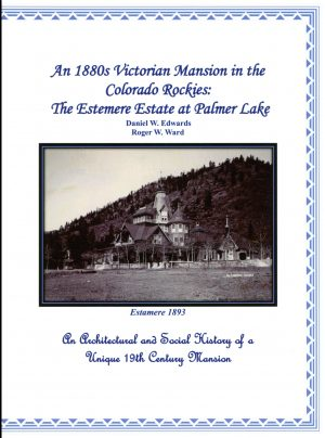 A Victorian Mansion in the Colorado Rockies: The Estemere Estate at Palmer Lake [with color images] by D.W. Edwards front cover